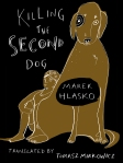 Killing the Second Dog  by Marek Hlasko